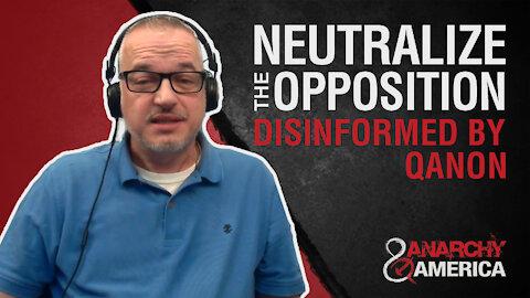 Neutralize the Opposition   QAnon's Disinformation