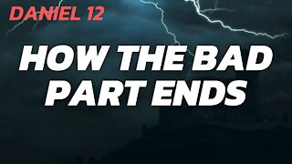 How the 'Bad Part' Ends | Daniel 12 with Tom Hughes