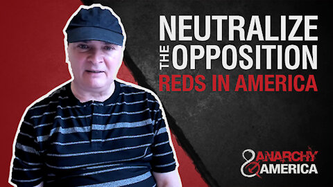 Neutralize the Opposition | Reds in America