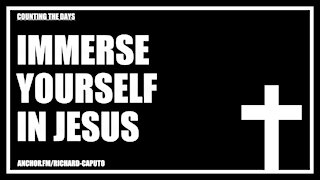 Immerse Yourself in JESUS