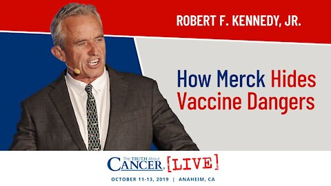How Merck Hides Vaccine Dangers   Robert F. Kennedy, Jr. at The Truth About Cancer LIVE 2019