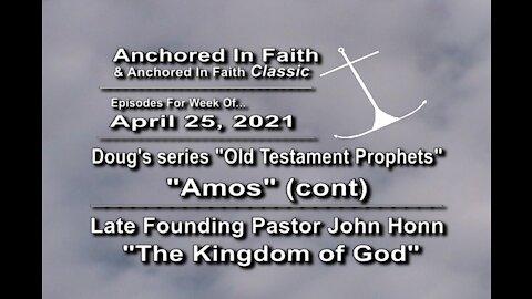 4/25/2021-AIFGC #1235 Doug – Prophet Amos cont & #269 John Honn -The Kingdom of God