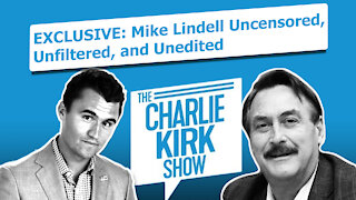 EXCLUSIVE: Mike Lindell Uncensored, Unfiltered, and Unedited