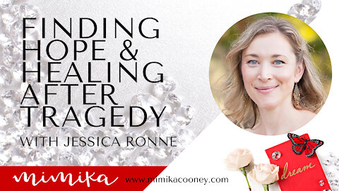 Finding Hope and Healing after Tragedy with Jessica Ronne