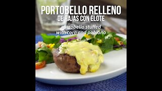 Portobello Stuffed with Rajas with Corn
