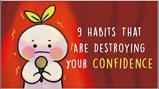 9 Habits That Destroys Your Confidence