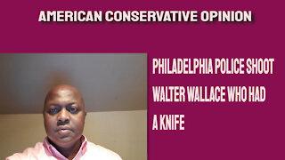 Philadelphia Police shoot Walter Wallace who had a knife