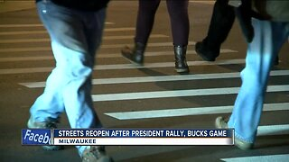 Streets reopen after President Trump rally, Bucks game