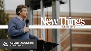 New Things - Jesus is Lord