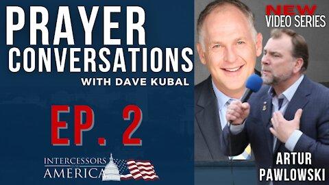 Prayer Conversations | Moving from Tyranny to Liberty | Artur Pawlowski