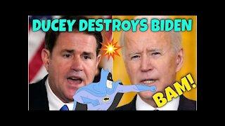 KAPOW! #Arizona Governor Doug Ducey DESTROYS Biden!