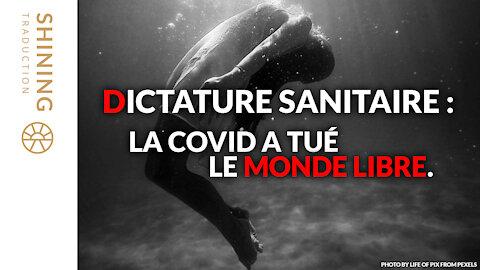 Dictature sanitaire : La COVID a tué le monde libre.