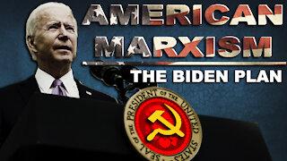 American Marxism: The Biden Plan