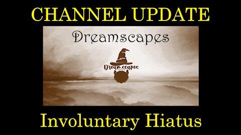 Dreamscapes Episode 44.5: Involuntary Hiatus