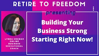 Building Your Business Strong Starting Right Now!