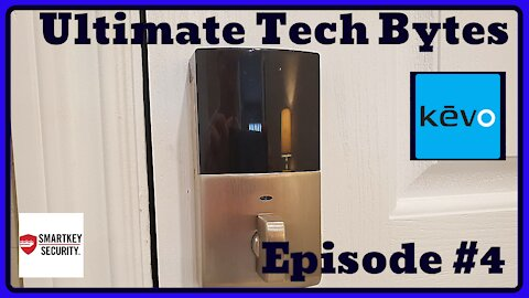 KEVO SMART LOCK & KEVO PLUS - 3 QUESTIONS THAT NEED TO BE ANSWERED - ULTIMATE TECH BYTES- EPISODE #4