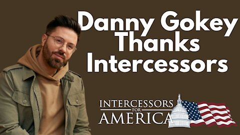 Danny Gokey Thanks Intercessors