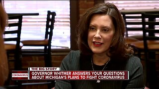 Governor Whitmer answers your questions about Michigan's plan to fight Coronavirus.