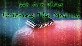 We Are Now Entering The Matrix