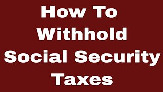 How To Withhold Taxes On Social Security Benefits