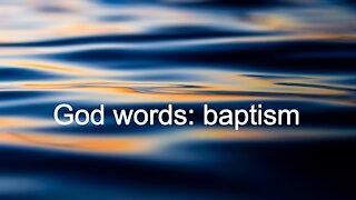 God words: baptism