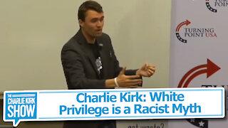 Charlie Kirk: White Privilege is a Racist Myth