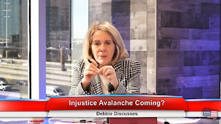 Injustice Avalanche Coming? | Debbie Discusses 2.1.21