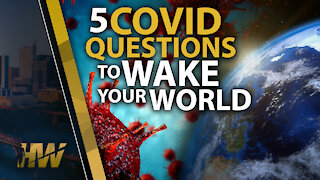 5 Covid Questions to Wake Your World