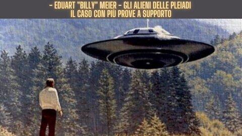"""Eduart """"Billy"""" Meier -Gli Alieni delle PLEIADI - Il Caso con più prove a supporto"""