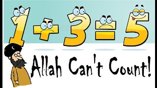 The Last Days Pt 356 - Allah Can't Count!