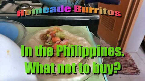 How to make homeade Burritos in the Philippines and tips