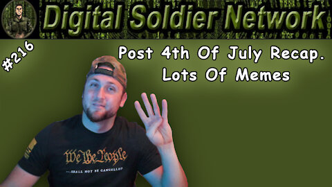 #216. Post 4th Of July Recap Video. Lots Of Memes