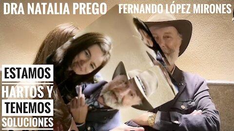 NATALIA PREGO, FERNANDO LÓPEZ MIRONES, ESTAMOS HARTOS Y TENEMOS SOLUCIONES