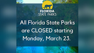 Florida State Parks closed to the public effective Monday