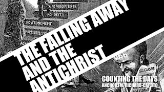 The Falling Away & The Antichrist