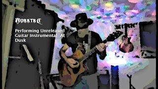 Morktra Performing Unreleased Guitar Instrumental - At Dusk