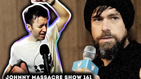 Jack Dorsey Soysplains Trump Ban – Johnny Massacre Show 161