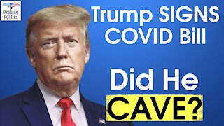 Trump SIGNS Covid Bill. Did Trump Fold? IMPOUNDMENT CONTROL ACT OF 1974 EXPLAINED