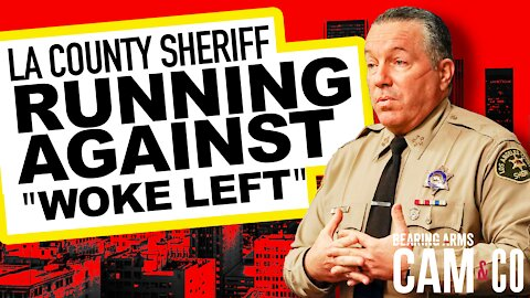 "LA County Sheriff Running Against ""Woke Left"""