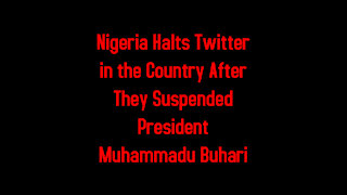 Nigeria Halts Twitter in the Country After They Suspended President 6-4-2021