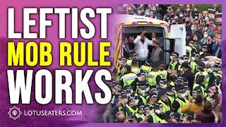 Leftist Mob Rule Works