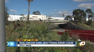 Trade companies worry about possible border closure