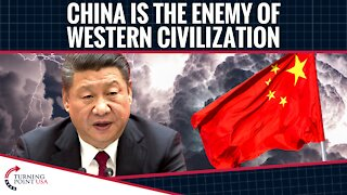 China Is The Enemy Of Western Civilization