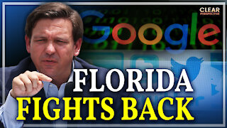 Florida Steps Up Against Big Tech; White House Adopts China's Propaganda Strategies