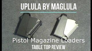 UpLULA Pistol Magazine Loader Tabletop Review - Episode #202021