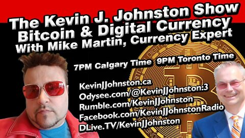 The Kevin J. Johnston Show Cryptocurrency With Mike Martins
