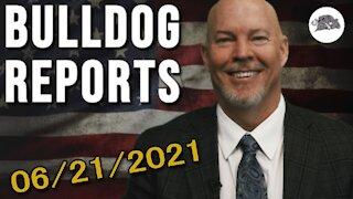 Bulldog Reports: June 21st, 2021 | The Bulldog Show