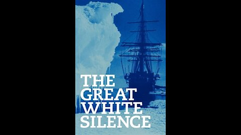 The Great White Silence (100 year old footage of Antarctica)