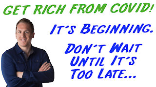 1/25/21 GETTING RICH FROM COVID: It's Beginning. Don't Wait Until It's Too Late...