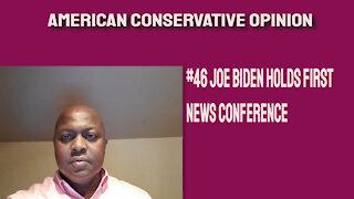 #46 Joe Biden holds first news conference